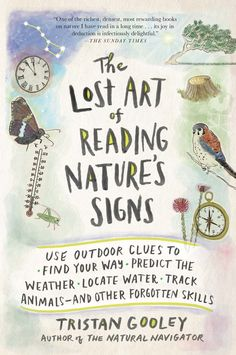 The Lost Art of Reading Natures Signs: Use Outdoor Clues to Find Your Way, Predict the Weather, Locate Water, Track Animals—and Other Forgotten Skills Kindle Edition by Tristan Gooley Reading Lists, Book Lists, Camping Info, Books To Read, My Books, Teen Books, Kindle Unlimited, Little Presents, Girls Presents