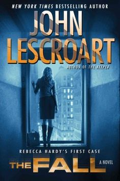 The fall : a novel / John Lescroart.