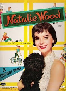 Natalie Wood, I loved to play wth my NW paper doll so.