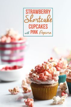 Add these adorable pink strawberry shortcake cupcakes with pink popcorn to your Easter treats this weekend.