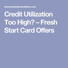 Credit Utilization Too High? Fresh Start, Credit Score, Ways To Save Money, Did You Know, Saving Money, Cards, New Start, Save My Money, Maps