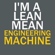 """Get your """"I'm A Lean, Mean, Engineering Machine"""" Shirt or Hoodie today for you or the engineer in your life! Engineering Quotes, Civil Engineering, Potato Girl, Engineer Shirt, Work Gifts, Stylish Jackets, Relaxing Day, Mechanical Engineering, Engineers"""