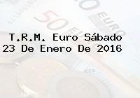http://tecnoautos.com/wp-content/uploads/imagenes/trm-euro/thumbs/trm-euro-20160123.jpg TRM Euro Colombia, Sábado 23 de Enero de 2016 - http://tecnoautos.com/actualidad/finanzas/trm-euro-hoy/trm-euro-colombia-sabado-23-de-enero-de-2016/