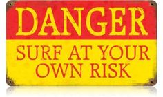 Vintage and Retro Tin Signs - JackandFriends.com - Retro Danger Surf Tin Sign 14 x 8 Inches, $16.98 (http://www.jackandfriends.com/retro-danger-surf-tin-sign/)