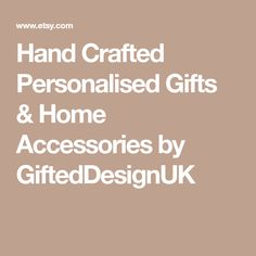Hand Crafted Personalised Gifts & Home Accessories by GiftedDesignUK