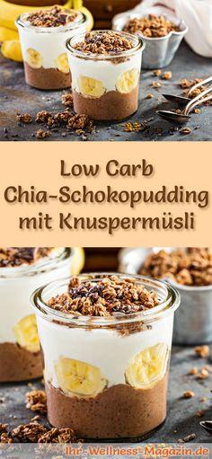 Low Carb Chia-Schokopudding mit Joghurt und Knuspermüsli - ein einfaches Rezept für ein kalorienreduziertes, kohlenhydratarmes Low Carb Dessert ohne Zusatz von Zucker ...