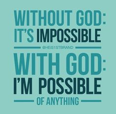 With God, anything is possible