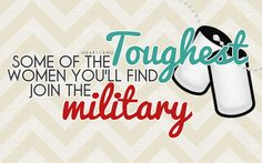 Some of the toughest women you'll find join the military
