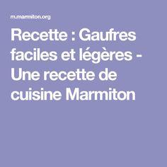 Recette : Gaufres faciles et légères  - Une recette de cuisine Marmiton