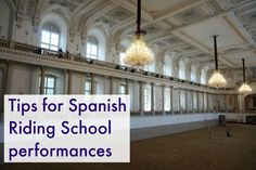 Tips for Spanish Riding School performances