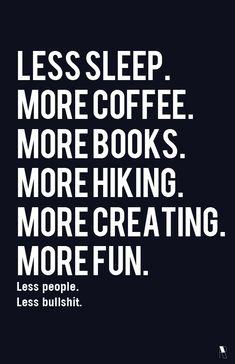 less sleep.