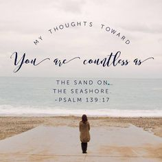 My thoughts toward you are countless as the sands on the seashore. – Psalm 139:17   TonyEvans.org