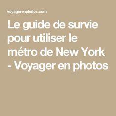 Le guide de survie pour utiliser le métro de New York - Voyager en photos