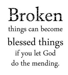 let God do the mending.