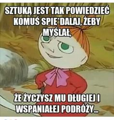 mała mi Polish Memes, Weekend Humor, Life Philosophy, Magic Words, Wtf Funny, Man Humor, Best Memes, Wisdom Quotes, Sarcasm