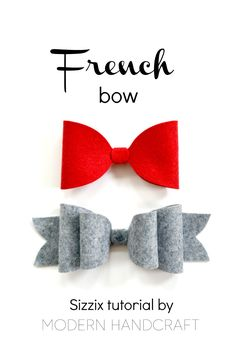 Modern Handcraft // Felt French Bow - Sizzix Tutorial