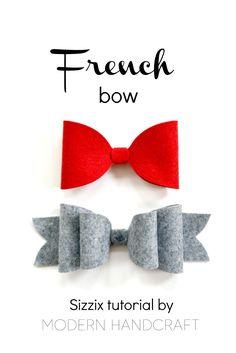 Modern Handcraft // Felt French Bow - Sizzix Tutorial