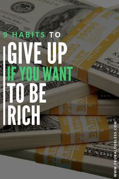 9 habits you should give up if you want to be rich. Learn what successful people do and how they get rich and earn their wealth. Youtube Secrets, How To Become Rich, Budgeting Finances, Money Management, Giving Up, Saving Money, Investing Money, Personal Finance, Earn Money