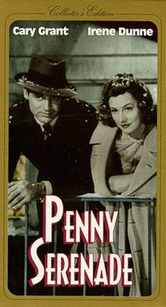 Penny Serenade...bittersweet but a great film.