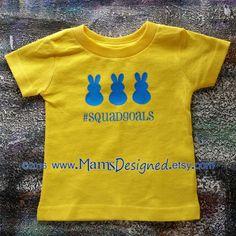 Squad Goals Peeps #Easter Shirt  Infant Toddler by MamsDesigned #squadgoals