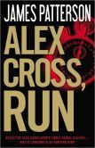 Alex Cross, Run (Alex Cross Series #20) by James Patterson