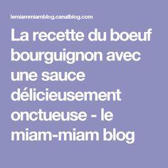 La recette du boeuf bourguignon avec une sauce délicieusement onctueuse - le miam-miam blog