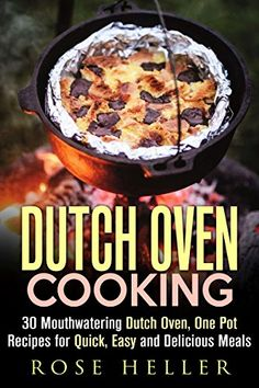 Dutch Oven Cooking: 30 Mouthwatering Dutch Oven, One Pot Recipes for Quick, Easy and Delicious Meals (Dutch Oven & Camp Cooking) by Rose Heller http://www.amazon.com/dp/B017HMAUG2/ref=cm_sw_r_pi_dp_Ilzxwb0AE4NKR