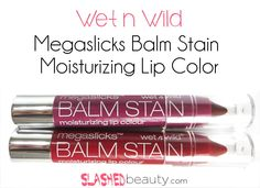 Slashed Beauty | REVIEW: Wet n Wild Balm Stains