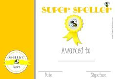 """Spelling Certificates for a spelling bee. This award reads """"super speller"""" and there is a similar award for 1st, 2nd and 3rd place. They are all free with no need to register."""