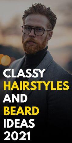 Classy Hairstyles and Beard Ideas 2021