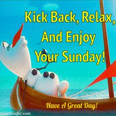 Kick Back And Relax Enjoy Your Sunday