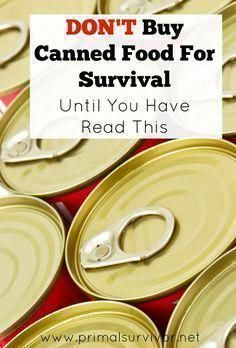 Don't Buy Canned Survival Food Until You Read This! Don't Buy Canned Survival Food Until You Read This! Here's what you need to keep in mind about canned foods when stockpiling for disasters and emergency preparedness. Emergency Preparedness Kit, Emergency Preparation, Survival Prepping, Survival Skills, Survival Gear, Survival Hacks, Survival Quotes, Survival Weapons, Survival Stuff