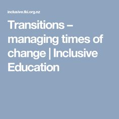 Transitions – managing times of change Inclusive Education, Change Me, Time Management, How To Apply, Key, Times, How To Plan, Unique Key, Keys