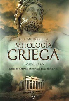 """"""" EL GRAN LIBRO DE LA MITOLOGIA GRIEGA"""" Robin Hard"""