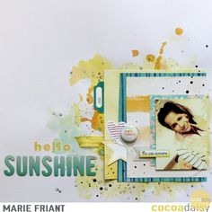 Hello Sunshine, by Marie Friant, using the Under the Sea collection from www.cocoadaisy.com #cocoadaisy #kitclub #scrapbooking #layout #watercolor #ink #stamping #flair #ombre #diecuts #thread #ribbon #ink