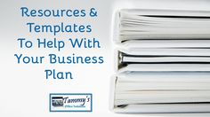 Templates & Resources - TammysBlog - TammysOffices Starting a Business, Step 2 - A Business Plan