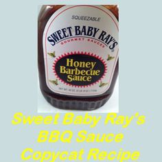 Sweet Baby Ray's BBQ Sauce Copycat Recipe - My Honeys Place. (But it's already so cheap and arguably 1 of the best tasting sauces on the market)   Ball Canning says to process homemade bbq sauce in a boiling water bath for 20 minutes, adjusting for altitude (i.e. high altitude). Here is the link I referenced:  http://www.freshpreserving.com/recipe.aspx?r=138