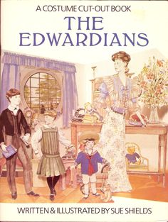 THE EDWARDIANS  A Costume Cut Out Book Very Rare by DejaVuPatterns