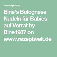 Bine's Bolognese Nudeln für Babies auf Vorrat by Bine1987 on www.rezeptwelt.de