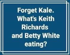 What's Keith Richards and Betty Whit eating? What's Keith Richards and Betty Whit eating? Great Quotes, Funny Quotes, Funny Memes, Inspirational Quotes, Keith Richards, Haha Funny, Hilarious, Funny Stuff, Forget