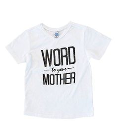 This White 'Word to Your Mother' V-Neck Tee - Infant, Toddler & Kids by Cents of Style is perfect! #zulilyfinds