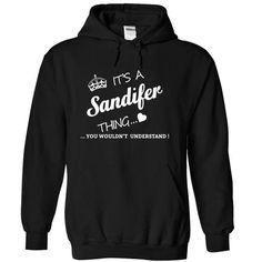 Its A SANDIFER Thing - #handmade gift #cute gift. SECURE CHECKOUT => https://www.sunfrog.com/Names/Its-A-SANDIFER-Thing-zlviymxiqq-Black-10021261-Hoodie.html?68278
