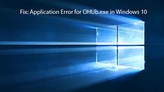 Want to fix OHUb.exe Application Error on your Windows 10 PC or laptop, apply the given effective method and get rid of this issue with ease.