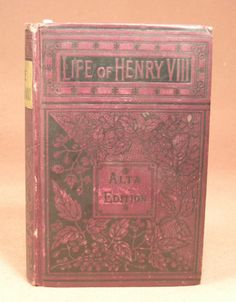Life of Henry VIII Alta Edition Philadelphia: Porter & Coates 1880