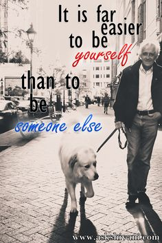 It is far easier to be yourself than to be someone else. #getinspired #quotefortoday