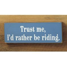 Trust Me Sign - Horse Themed Gifts, Clothing, Jewelry and Accessories all for Horse Lovers | Back In The Saddle