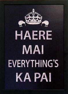 haere mai everything is ka pai. In Maori, Come here, welcome everything's good New Zealand Houses, New Zealand Art, Long White Cloud, Living In New Zealand, Maori Designs, Nz Art, Maori Art, Kiwiana, All Things New