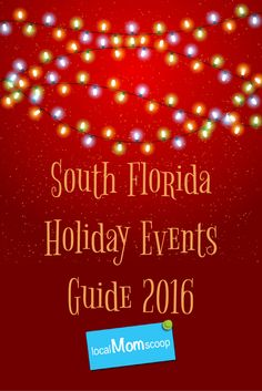 South Florida Holiday Events Guide 2016