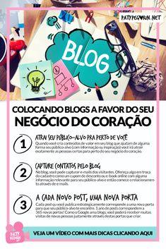 Como colocar os blogs a favor do seu negócio do coração!  Veja um vídeo com mais dicas em: http://patypegorin.net/blogs/