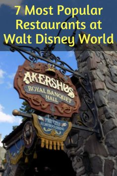 7 Most Popular Restaurants at Walt Disney World - These are the restaurants you need to be sure to book 180 days in advance!